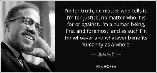quote-i-m-for-truth-no-matter-who-tells-it-i-m-for-justice-no-matter-who-it-is-for-or-against-malcolm-x-34-35-54